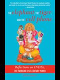 The Elephant, the Tiger, and the Cellphone: Reflections on India, the Emerging 21st-Century Power