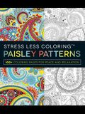 Stress Less Coloring: Paisley Patterns: 100+ Coloring Pages for Peace and Relaxation