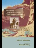 Reshaping Our National Parks and Their Guardians: The Legacy of George B. Hartzog Jr.