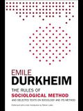 The Rules of Sociological Method: And Selected Texts on Sociology and Its Method