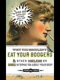 Why You Shouldn't Eat Your Boogers and Other Useless or Gross Information about: Information about Your Body
