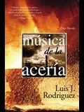 Musica de la Aceria: Una Novela