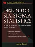 Design for Six SIGMA Statistics: 59 Tools for Diagnosing and Solving Problems in Dfss Initiatives