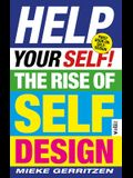 Help Your Self!: The Rise of Self-Design