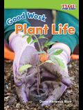 Good Work: Plant Life