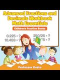 Advanced Fractions and Decimals Workbook Math Essentials: Children's Fraction Books