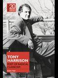 Tony Harrison: Poet of Radical Classicism