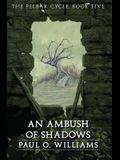 An Ambush of Shadows