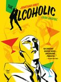 The Alcoholic (10th Anniversary Expanded Edition)