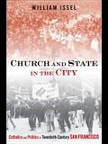 Church and State in the City: Catholics and Politics in Twentieth-Century San Francisco