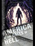 America at the Gates of Hell: How Can We Escape