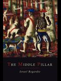 The Middle Pillar: A Co-Relation of the Principles of Analytical Psychology and the Elementary Techniques of Magic
