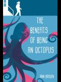 The Benefits of Being an Octopus