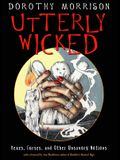 Utterly Wicked: Hexes, Curses, and Other Unsavory Notions