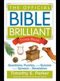 The Official Bible Brilliant Trivia Book: Questions, Puzzles, and Quizzes from Genesis to Revelation