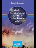 Myths, Symbols and Legends of Solar System Bodies