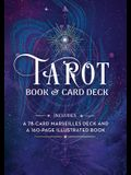 Tarot Book & Card Deck: Includes a 78-Card Marseilles Deck and a 160-Page Illustrated Book