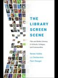 The Library Screen Scene: Film and Media Literacy in Schools, Colleges, and Communities