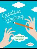Creative Writing: A Journal with Art to Kickstart Your Writing