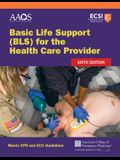 Basic Life Support (Bls) for the Health Care Provider