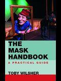 The Mask Handbook: A Practical Guide