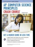 Ap(r) Computer Science Principles Crash Course: Get a Higher Score in Less Time