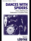 Dances with Spiders: Crisis, Celebrity and Celebration in Southern Italy
