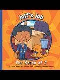 Jeff's Job: The Sound of J (Sounds of Phonics)