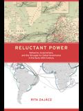 Reluctant Power: Networks, Corporations, and the Struggle for Global Governance in the Early 20th Century
