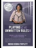 Playing by the Unwritten Rules II: From a Job Defense to a Career Offense