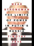 Weak Strongman: The Limits of Power in Putin's Russia
