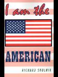 I Am the American