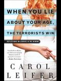 When You Lie about Your Age, the Terrorists Win: Reflections on Looking in the Mirror