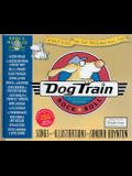Dog Train: A Wild Ride on the Rock-And-Roll Side [With CD]