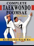 Complete Taekwondo Poomsae: The Official Taegeuk, Palgawe and Black Belt Forms of Taekwondo