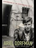 Feeding on Dreams: Confessions of an Unrepentant Exile