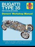 Bugatti Type 35 Owners' Workshop Manual: 1924 Onwards (All Models) - An Insight Into the Design, Engineering, Maintenance and Operation of Bugatti's I