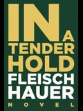 In A Tender Hold