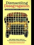 Dismantling Desegregation: The Quiet Reversal of Brown V. Board of Education