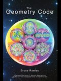The Geometry Code: Universal Symbolic Mirrors of Natural Laws Within Us; Friendly Reminders of Inclusion to Forgive the Dreamer of Separa
