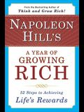 Napoleon Hill's a Year of Growing Rich: 52 Steps to Achieving Life's Rewards