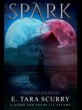 Spark: A Story and Poems Lit Aflame