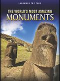 The World's Most Amazing Monuments (Landmark Top Tens)