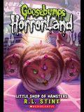 Little Shop of Hamsters (Goosebumps Horrorland #14), 14