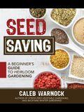 Seed Saving: A Beginner's Guide to Heirloom Gardening