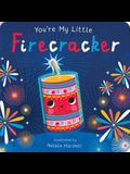 You're My Little Firecracker