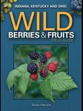 Wild Berries & Fruits Field Guide of In, Ky, Oh