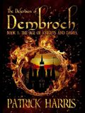 The Defenders of Dembroch: Book 1 - The Age of Knights & Dames