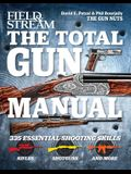 Field & Stream the Total Gun Manual