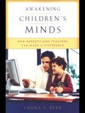 Awakening Children's Minds: How Parents and Teachers Can Make a Difference